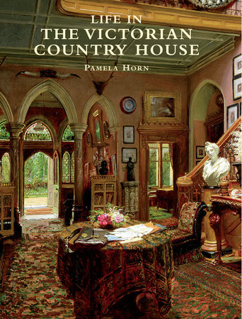 Life in the Victorian Country House by