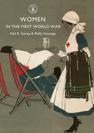 Women in the First World War by Neil Storey