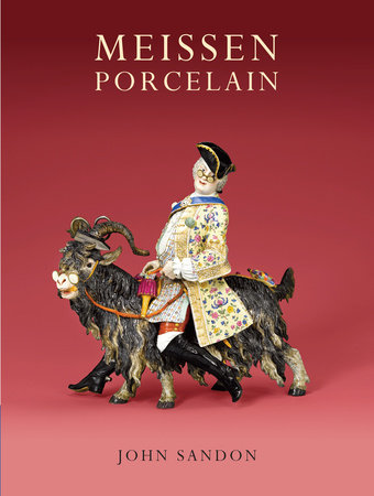 Meissen Porcelain by John Sandon