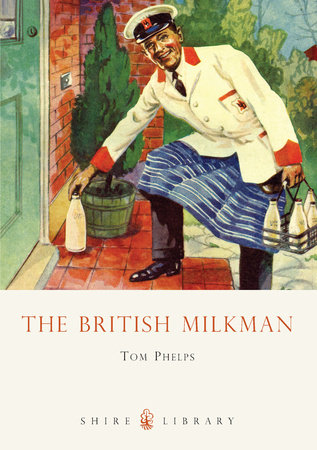 The British Milkman by Tom Phelps
