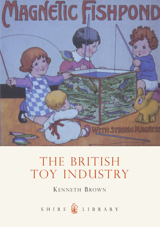 The British Toy Industry by