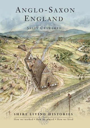 Anglo-Saxon England by Sally Crawford