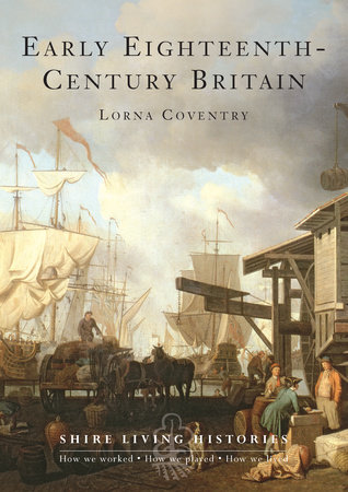Early Eighteenth-Century Britain by Lorna Coventry