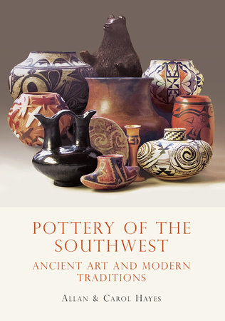 Pottery of the Southwest by Allan Hayes and Carol Hayes