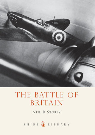 The Battle of Britain by Neil Storey