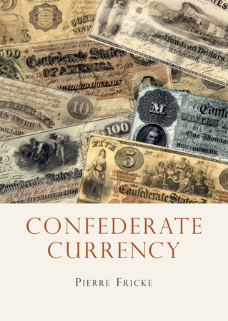 Confederate Currency by Pierre Fricke