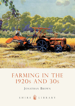 Farming in the 1920s and 30s by