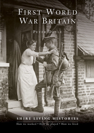 First World War Britain by Peter Doyle