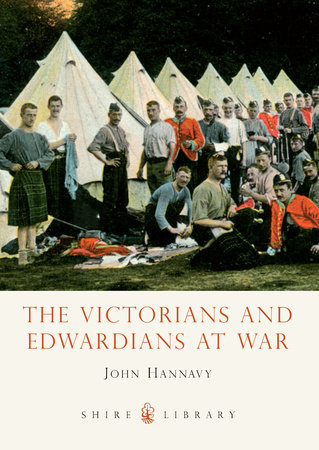 The Victorians and Edwardians at War by