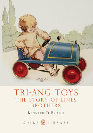 Triang Toys by Kenneth Brown