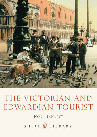 The Victorian and Edwardian Tourist by