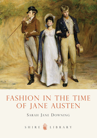 Fashion in the Time of Jane Austen by