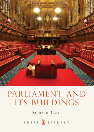 Parliament and its Buildings by Richard Tames