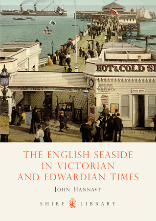 The English Seaside in Victorian and Edwardian Times by