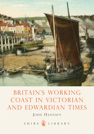 Britain's Working Coast in Victorian and Edwardian Times by