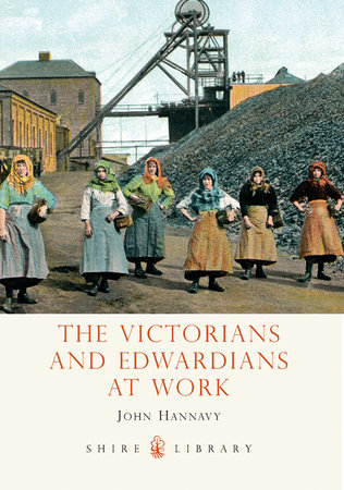 The Victorians and Edwardians at Work by