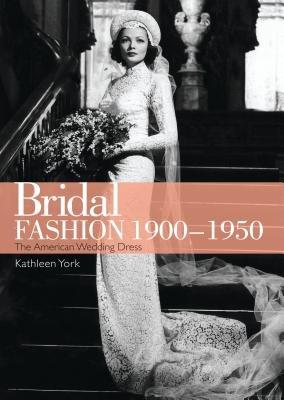 Bridal Fashion 1900-1950 by