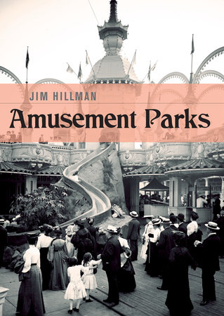 Amusement Parks by Jim Hillman