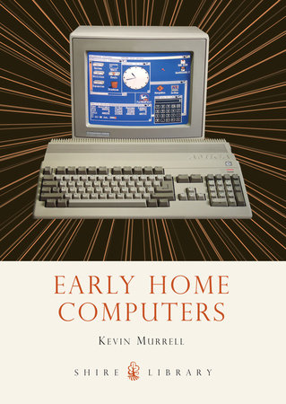 Early Home Computers by Kevin Murrell