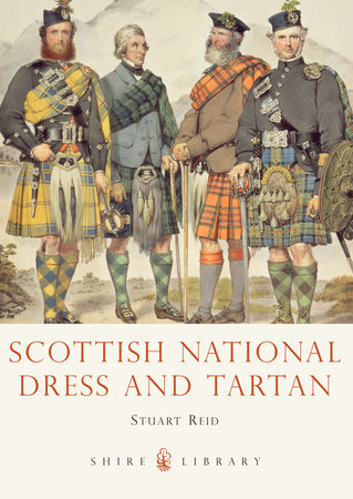 Scottish National Dress and Tartan by Stuart Reid