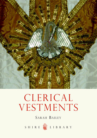 Clerical Vestments by Sarah Bailey