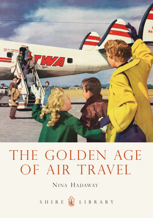 The Golden Age of Air Travel by Nina Hadaway