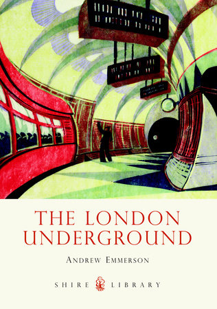 The London Underground by Andrew Emmerson