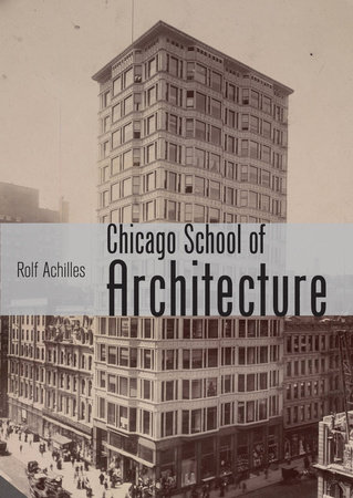 Chicago School of Architecture by Rolf Achilles