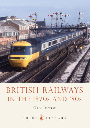British Railways in the 1970s and '80s by