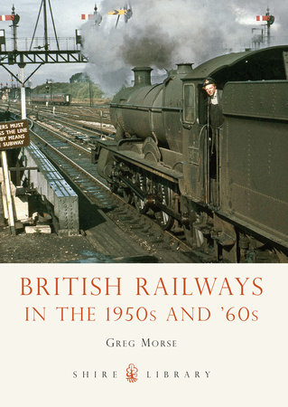 British Railways in the 1950s and 60s by