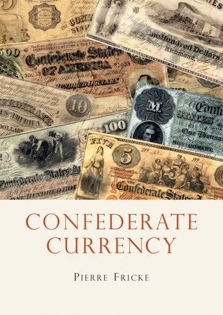 Confederate Currency by