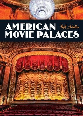 American Movie Palaces by Rolf Achilles