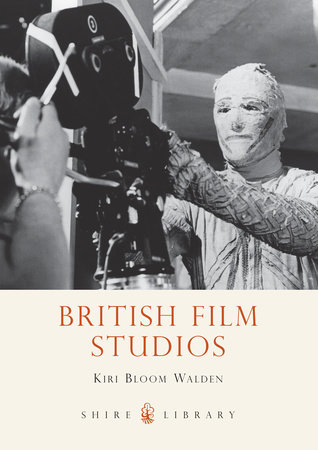 British Film Studios by Kiri Walden