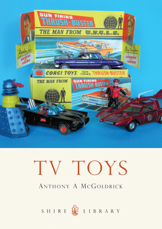 TV Toys by Anthony McGoldrick