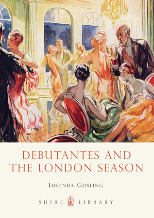 Debutantes and the London Season by