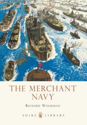 The Merchant Navy by Richard Woodman