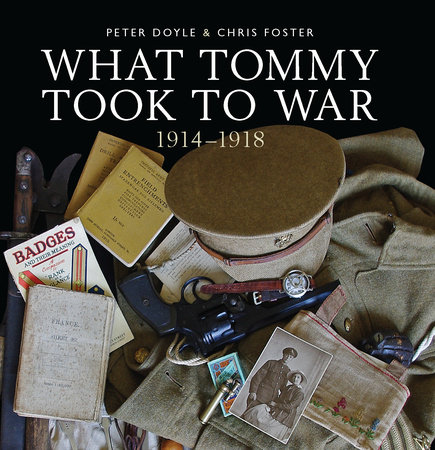 What Tommy Took to War, 1914-1918 by Peter Doyle