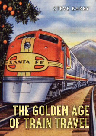 The Golden Age of Train Travel by