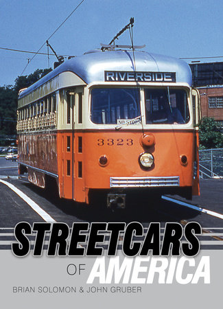 Streetcars of America by John Gruber and Brian Solomon