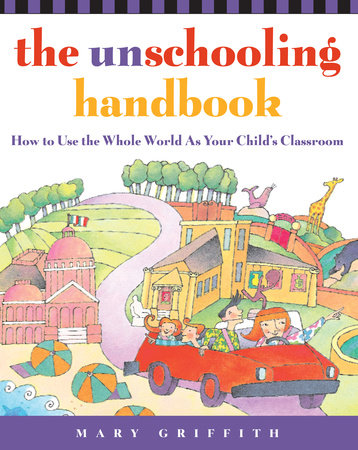 The Unschooling Handbook by