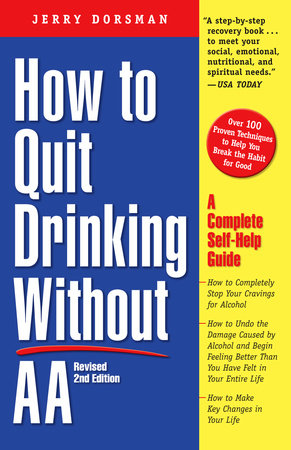 How to Quit Drinking Without AA, Revised 2nd Edition by
