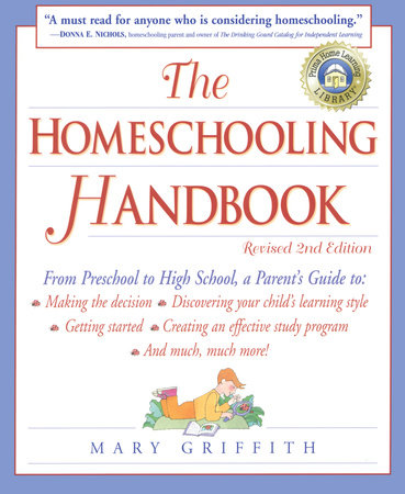 The Homeschooling Handbook by Mary Griffith