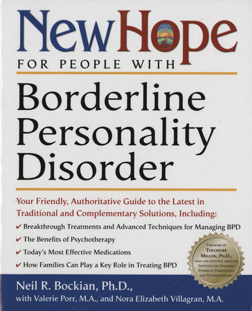 New Hope for People with Borderline Personality Disorder by Nora Elizabeth Villagran and Neil R. Bockian, Ph.D.