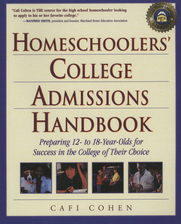 Homeschoolers' College Admissions Handbook by