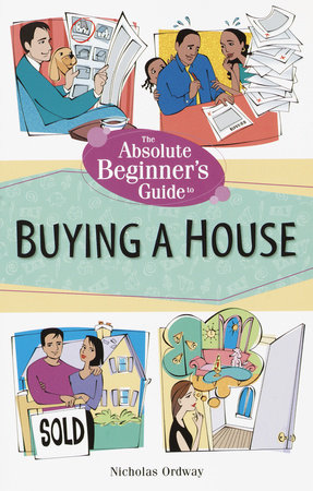 The Absolute Beginner's Guide to Buying a House by
