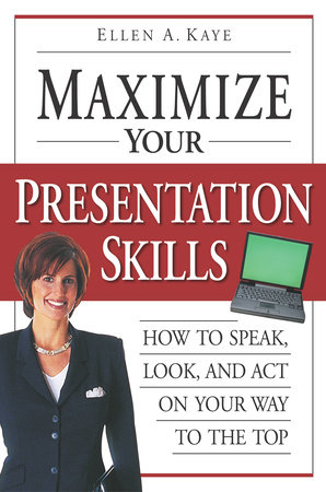 Maximize Your Presentation Skills by