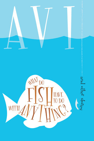 What Do Fish Have to Do With Anything? by