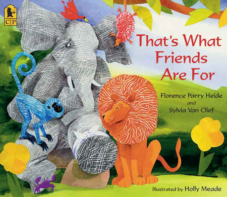 That's What Friends Are For by Sylvia Van Clief and Florence Parry Heide