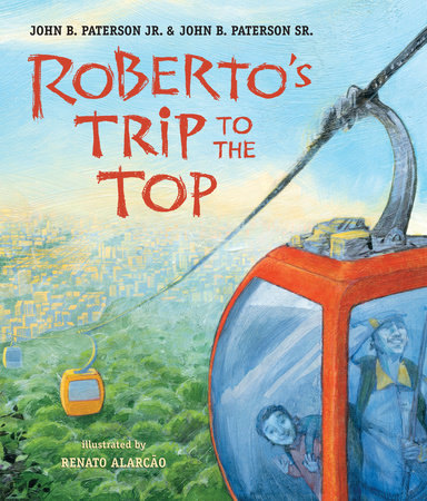 Roberto's Trip to the Top by John B. Paterson Sr. and John B. Paterson Jr.