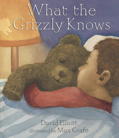 What the Grizzly Knows by David Elliott